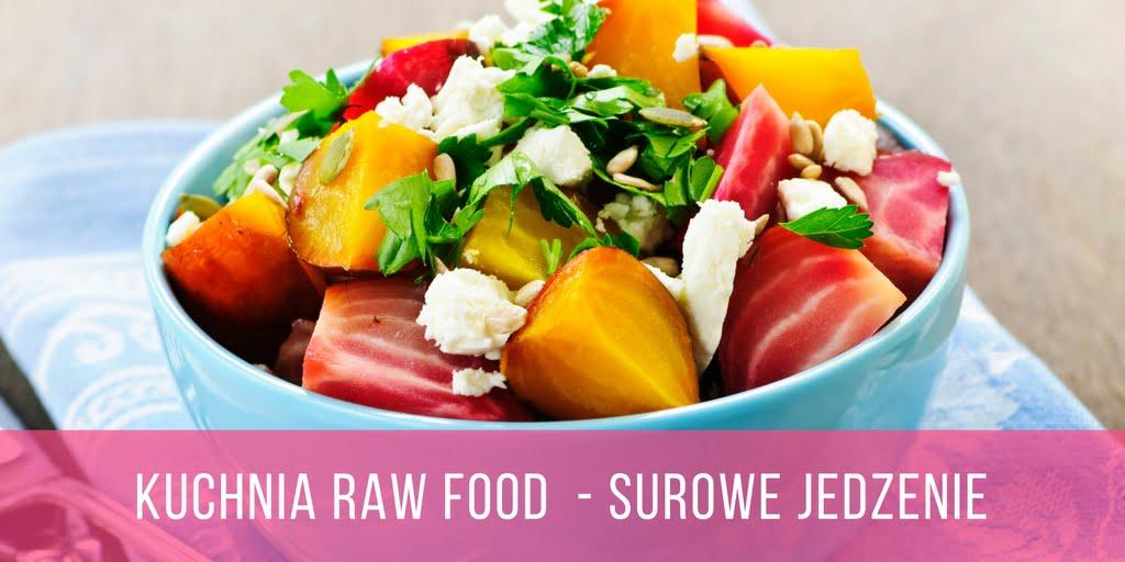 Surowe jedzenie czyli raw food