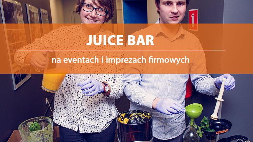 Spersonalizowane soki na event firmowy i Juice bar